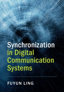 Synchronization in Digital Communication Systems, Hardback Book