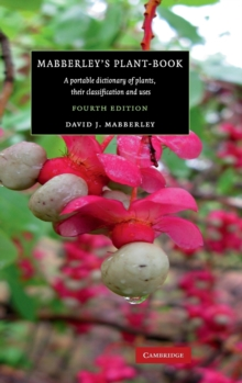 Mabberley's Plant-Book : A Portable Dictionary of Plants, their Classification and Uses, Hardback Book