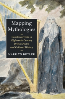 Mapping Mythologies : Countercurrents in Eighteenth-Century British Poetry and Cultural History, Hardback Book