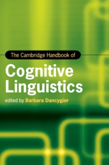 Cambridge Handbooks in Language and Linguistics : The Cambridge Handbook of Cognitive Linguistics, Hardback Book