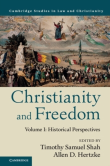 Christianity and Freedom: Volume 1, Historical Perspectives, Hardback Book