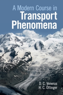 A Modern Course in Transport Phenomena, Hardback Book