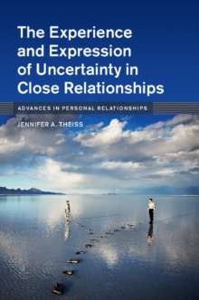 The Experience and Expression of Uncertainty in Close Relationships, Hardback Book