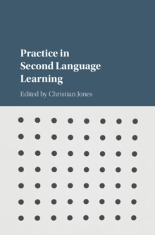 Practice in Second Language Learning, Hardback Book