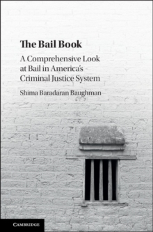 The Bail Book : A Comprehensive Look at Bail in America's Criminal Justice System, Hardback Book