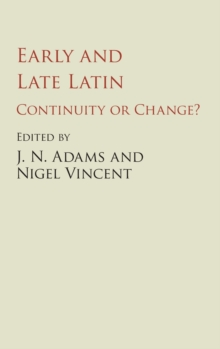 Early and Late Latin : Continuity or Change?, Hardback Book