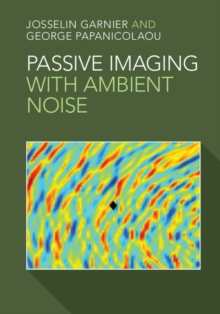 Passive Imaging with Ambient Noise, Hardback Book