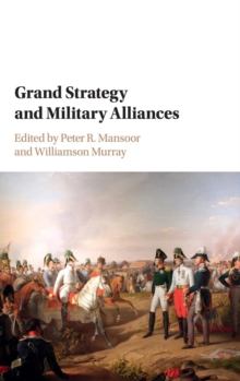 Grand Strategy and Military Alliances, Hardback Book