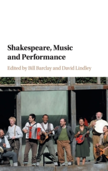 Shakespeare, Music and Performance, Hardback Book