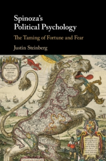 Spinoza's Political Psychology : The Taming of Fortune and Fear, Hardback Book