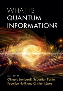 What is Quantum Information?, Hardback Book