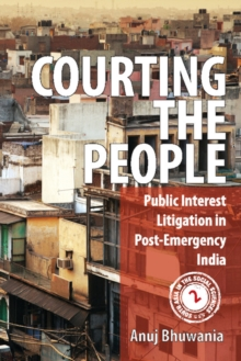 Courting the People : Public Interest Litigation in Post-Emergency India, Hardback Book