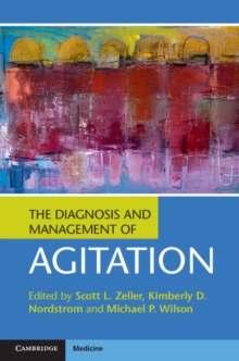 The Diagnosis and Management of Agitation, Hardback Book