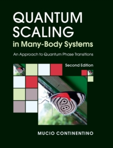 Quantum Scaling in Many-Body Systems : An Approach to Quantum Phase Transitions, Hardback Book