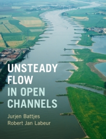Unsteady Flow in Open Channels, Hardback Book