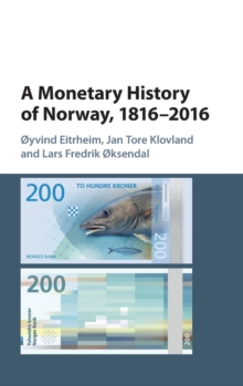 A Monetary History of Norway, 1816-2016, Hardback Book
