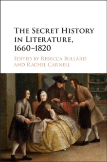 The Secret History in Literature, 1660-1820, Hardback Book