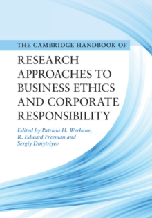Cambridge Handbook of Research Approaches to Business Ethics and Corporate Responsibility, Hardback Book