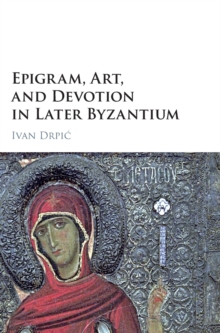Epigram, Art, and Devotion in Later Byzantium, Hardback Book