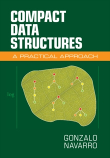 Compact Data Structures : A Practical Approach, Hardback Book