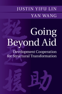 Going Beyond Aid : Development Cooperation for Structural Transformation, Hardback Book