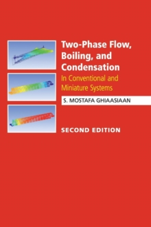 Two-Phase Flow, Boiling, and Condensation : In Conventional and Miniature Systems, Hardback Book