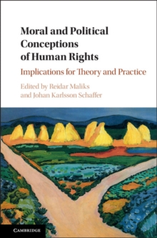 Moral and Political Conceptions of Human Rights : Implications for Theory and Practice, Hardback Book