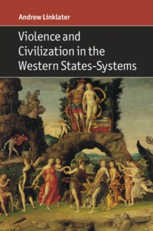 Violence and Civilization in the Western States-Systems, Hardback Book