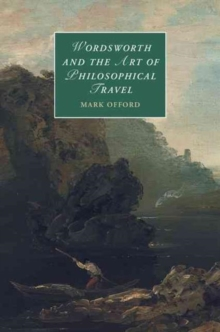 Wordsworth and the Art of Philosophical Travel, Hardback Book
