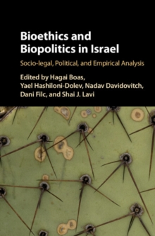 Bioethics and Biopolitics in Israel : Socio-legal, Political, and Empirical Analysis, Hardback Book