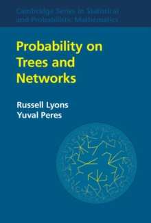 Cambridge Series in Statistical and Probabilistic Mathematics : Probability on Trees and Networks Series Number 42, Hardback Book