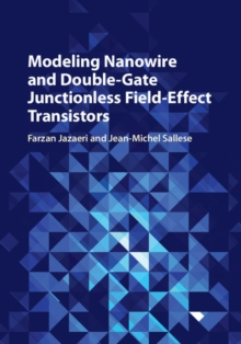 Modeling Nanowire and Double-Gate Junctionless Field-Effect Transistors, Hardback Book