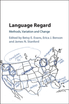 Language Regard : Methods, Variation and Change, Hardback Book