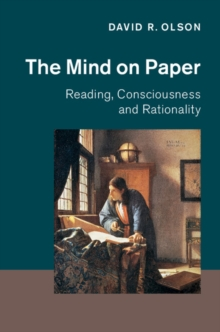 The Mind on Paper : Reading, Consciousness and Rationality, Hardback Book