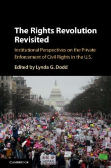 The Rights Revolution Revisited : Institutional Perspectives on the Private Enforcement of Civil Rights in the US, Hardback Book