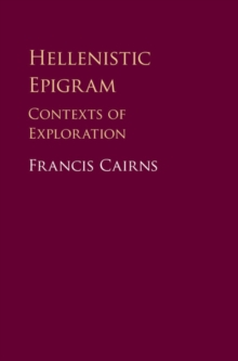 Hellenistic Epigram : Contexts of Exploration, Hardback Book