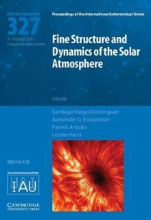 Fine Structure and Dynamics of the Solar Photosphere (IAU S327), Hardback Book