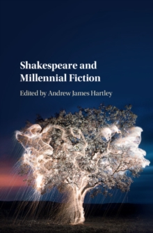 Shakespeare and Millennial Fiction, Hardback Book