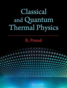 Classical and Quantum Thermal Physics, Hardback Book