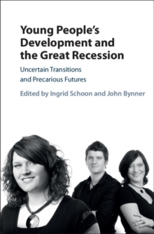 Young People's Development and the Great Recession : Uncertain Transitions and Precarious Futures, Hardback Book