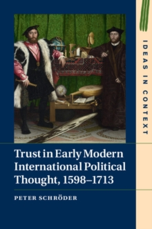 Trust in Early Modern International Political Thought, 1598-1713, Hardback Book