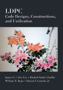 LDPC Code Designs, Constructions, and Unification, Hardback Book