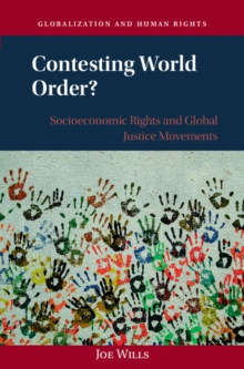 Contesting World Order? : Socioeconomic Rights and Global Justice Movements, Hardback Book