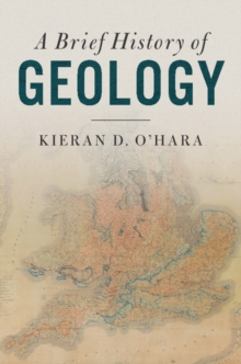 A Brief History of Geology, Hardback Book