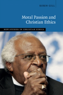 Moral Passion and Christian Ethics, Hardback Book