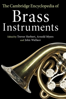 The Cambridge Encyclopedia of Brass Instruments, Hardback Book