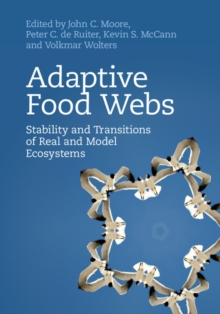 Adaptive Food Webs : Stability and Transitions of Real and Model Ecosystems, Hardback Book