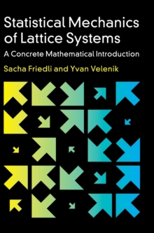 Statistical Mechanics of Lattice Systems : A Concrete Mathematical Introduction, Hardback Book