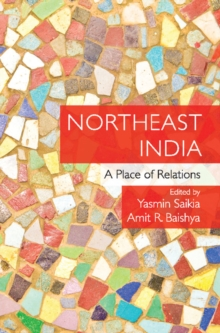 Northeast India : A Place of Relations, Hardback Book