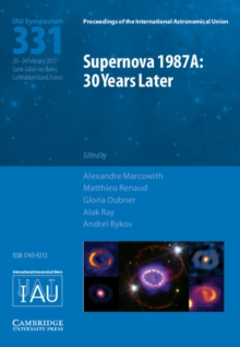 Supernova 1987A: 30 Years Later (IAU S331) : Cosmic Rays and Nuclei from Supernovae and their Aftermaths, Hardback Book
